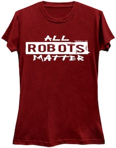 All Robots Matter T-Shirt