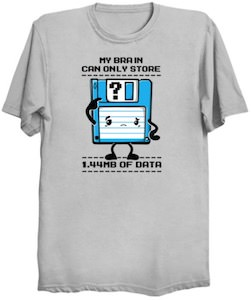 My Brain Can Only Store 1.44MB Data T-Shirt