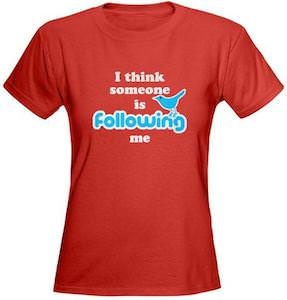 I think someone is following me T-Shirt