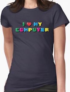 Women's I Love My Computer T-Shirt